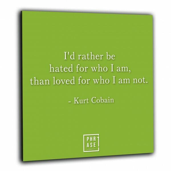 I'd rather be hated for who I ... | Wandbild