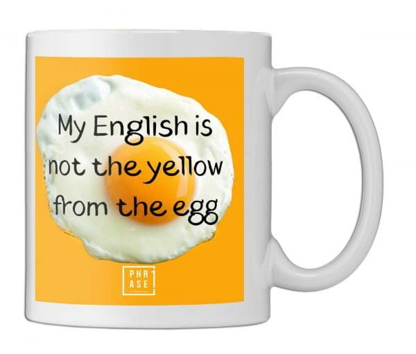 My english is not the yellow ... | Tasse