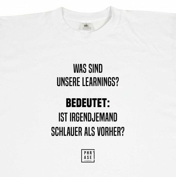 Was sind unsere learnings? ... | T-Shirt