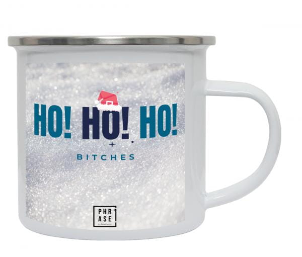 HO HO HO Bitches | Emaille Becher