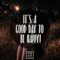 It's a good day to be happy | T-Shirt