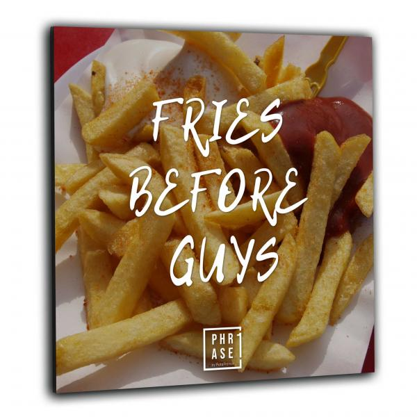 Fries before guys⠀ | Wandbild