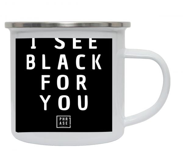 I see black for you. | Emaille Becher