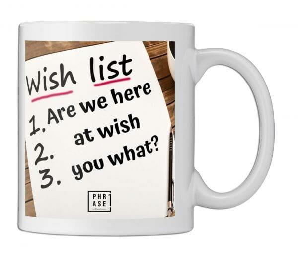 Are we here at wish yout ... | Tasse