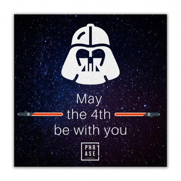 May the 4th be with you – ... | Leinwand