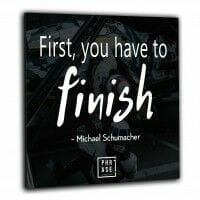 First, you have to finish - ... | Wandbild