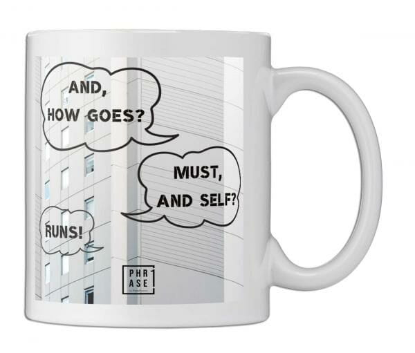 And, how goes? Must, and ...   Tasse