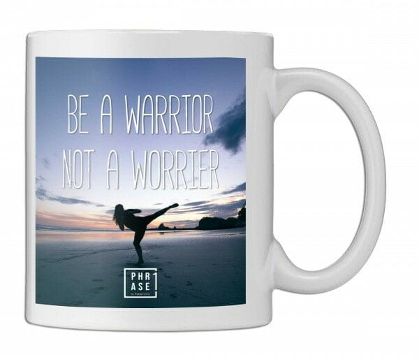 Be a warrior not a worrier | Tasse