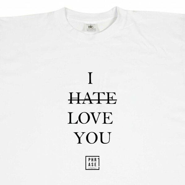 I hate love you | T-Shirt