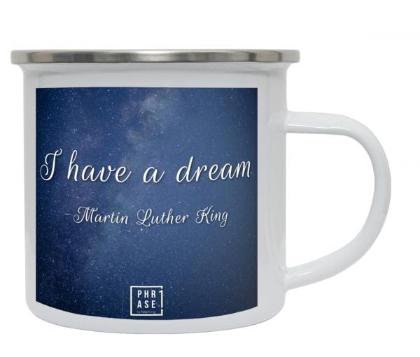 I have a dream - Martin ... | Emaille Becher