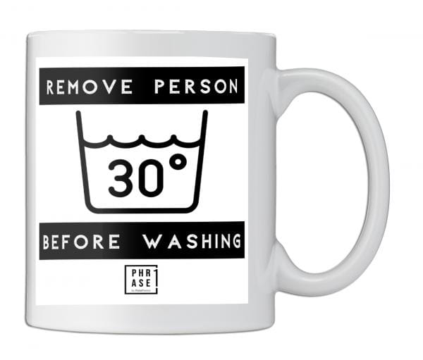 Remove Person before washing | Tasse