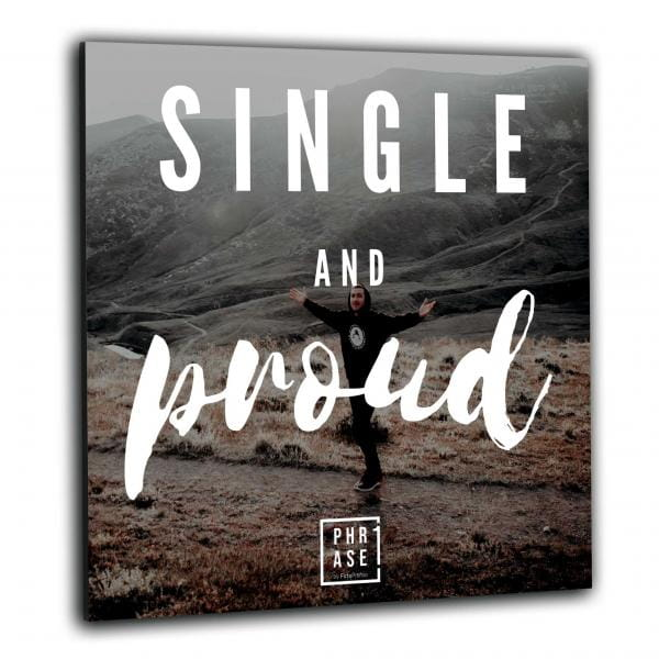 Single and proud⠀ | Wandbild