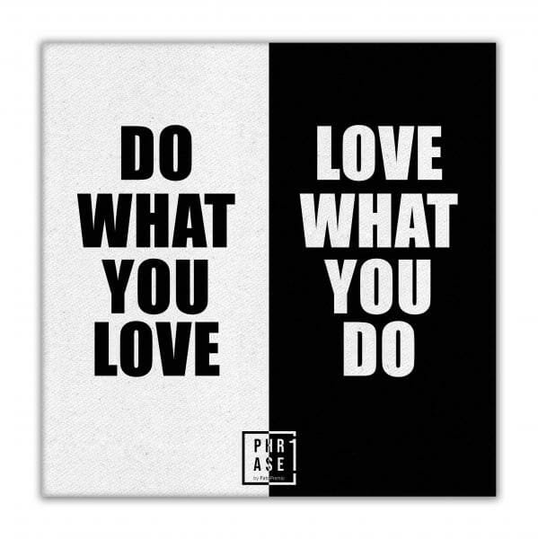 Do what you love. Love what ... | Leinwand
