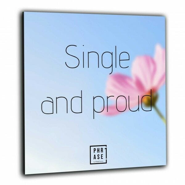 Single and proud | Wandbild